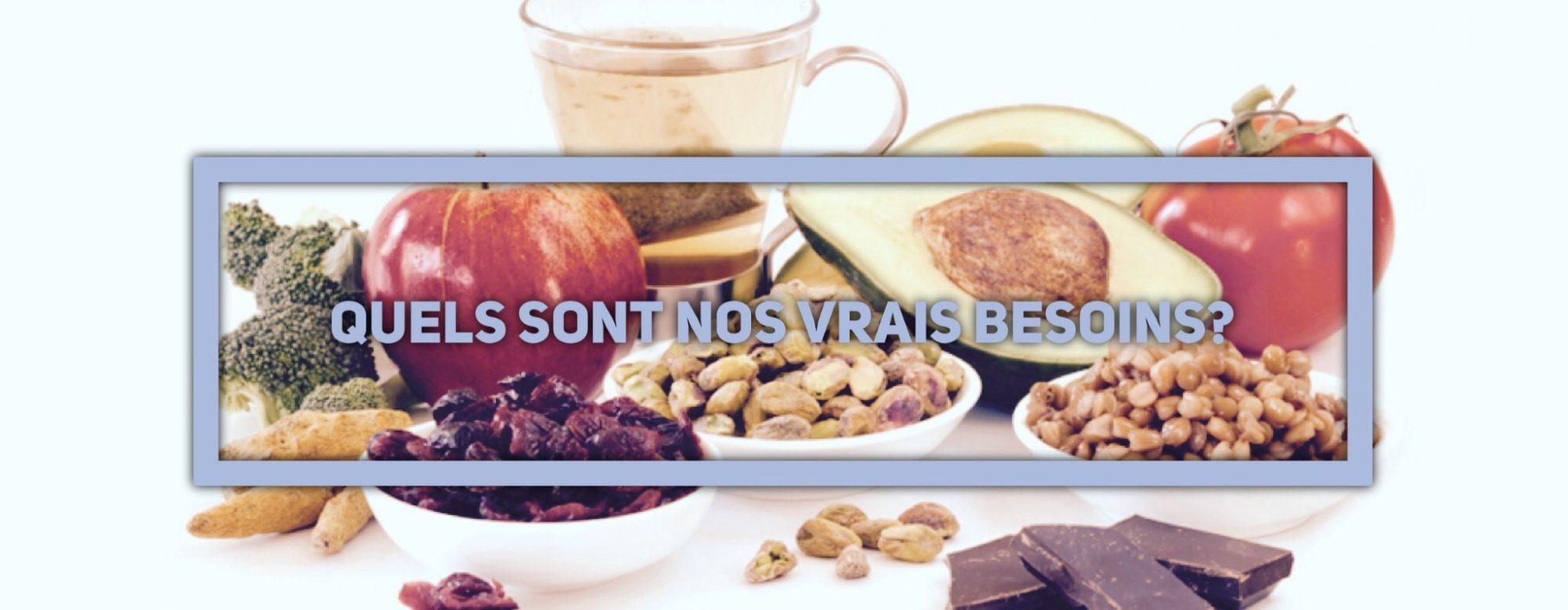 Alimentation: Quels sont nos vrais besoins?