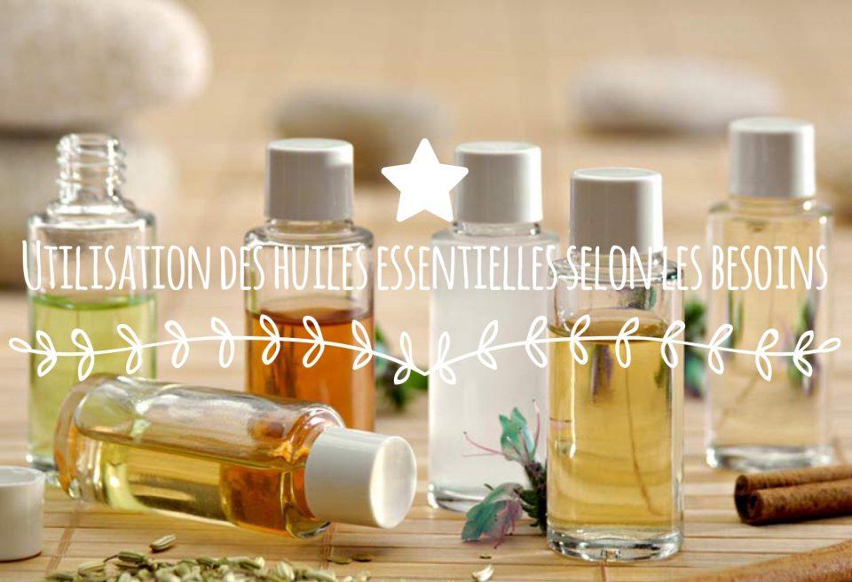 Utilisation des huiles essentielles selon vos besoins