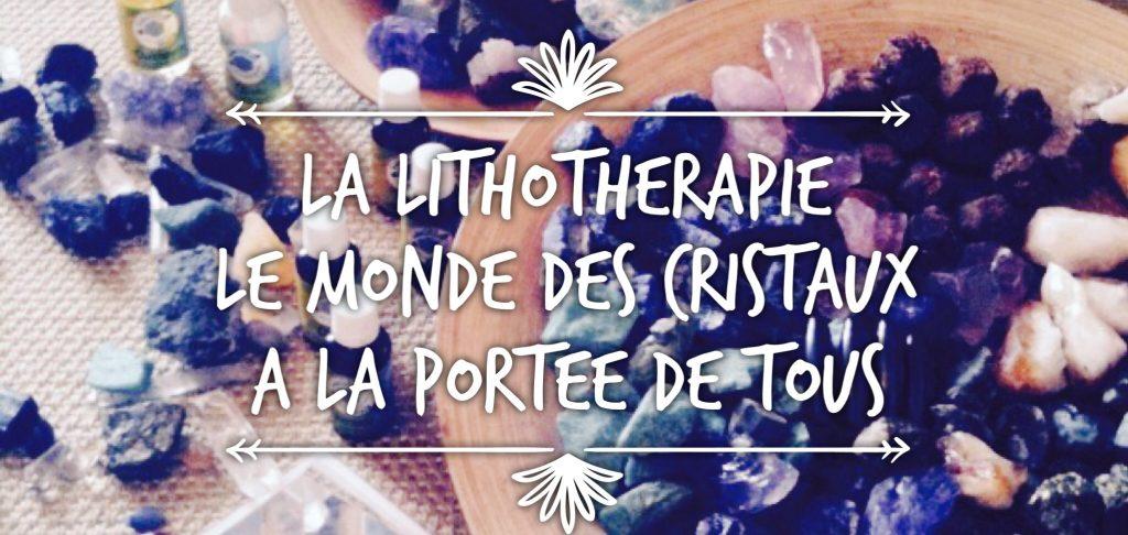 Lithothérapie-le-monde-des-cristaux-à-la-portée-de-tous