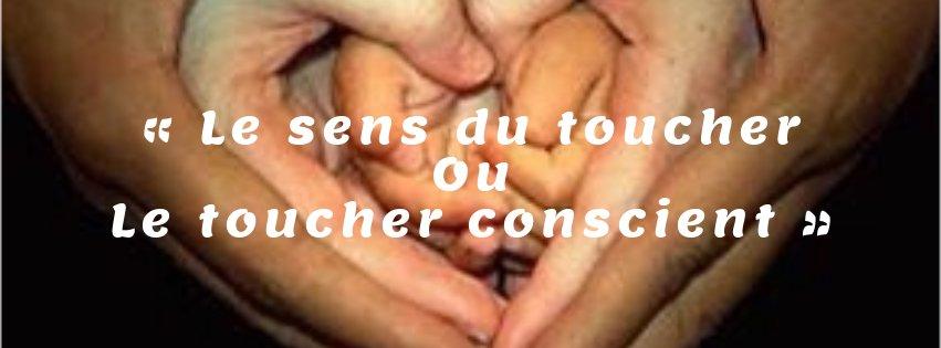 Le sens du toucher ou le toucher conscient